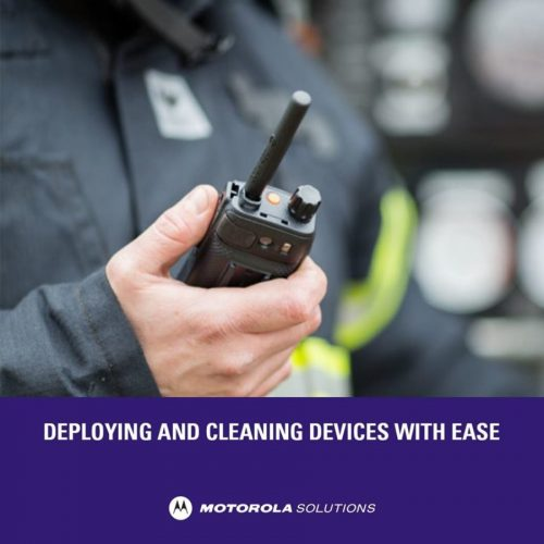 RECOMMENDED CLEANING AND DISINFECTING GUIDELINES FOR OUR RADIOS, BODY-WORN CAMERAS AND ACCESSORIES